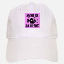 My Other Ride Is In Your Pants Baseball Baseball Cap