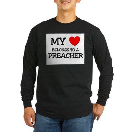 My Heart Belongs To A PREACHER Long Sleeve Dark T-