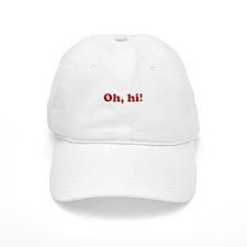 Oh, hi! Baseball Cap