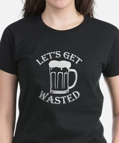Let's Get Wasted Tee