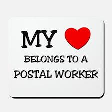 My Heart Belongs To A POSTAL WORKER Mousepad