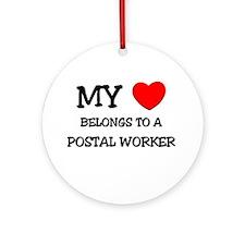 My Heart Belongs To A POSTAL WORKER Ornament (Roun