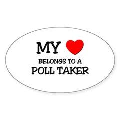 My Heart Belongs To A POLL TAKER Oval Decal