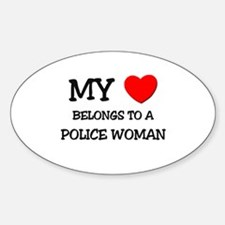 My Heart Belongs To A POLICE WOMAN Oval Decal