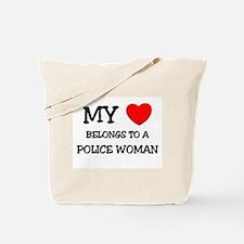 My Heart Belongs To A POLICE WOMAN Tote Bag