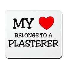 My Heart Belongs To A PLASTERER Mousepad