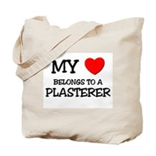 My Heart Belongs To A PLASTERER Tote Bag