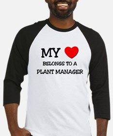 My Heart Belongs To A PLANT MANAGER Baseball Jerse
