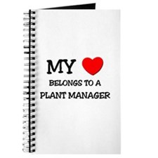 My Heart Belongs To A PLANT MANAGER Journal