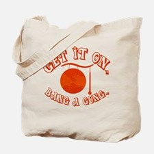 Get It On Tote Bag