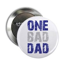 "one bad dad t-shirts 2.25"" Button"