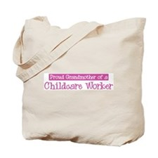 Grandmother of a Childcare Wo Tote Bag