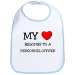My Heart Belongs To A PERSONNEL OFFICER Bib