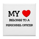 My Heart Belongs To A PERSONNEL OFFICER Tile Coast