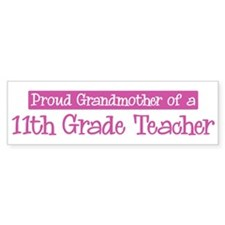 Grandmother of a 11th Grade T Bumper Bumper Sticker