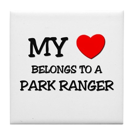 My Heart Belongs To A PARK RANGER Tile Coaster