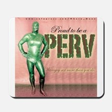 Proud to be a Perv Mousepad