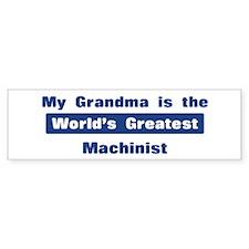 Grandma is Greatest Machinist Bumper Bumper Sticker