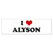 I Love ALYSON Bumper Bumper Sticker