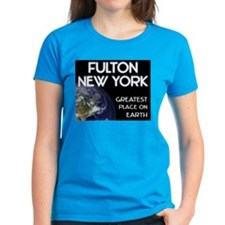 fulton new york - greatest place on earth Tee