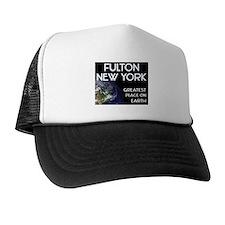fulton new york - greatest place on earth Trucker Hat
