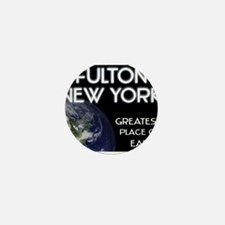 fulton new york - greatest place on earth Mini But