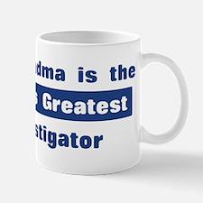 Grandma is Greatest Investiga Mug