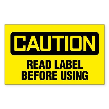Caution: Read Label Before Using Sticker