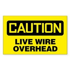 Caution: Live Wire Overhead Bumper Stickers