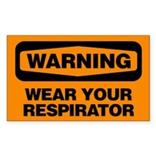 Warning: Wear Your Respirator Decal