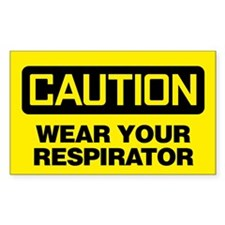Caution: Wear Your Respirator Decal