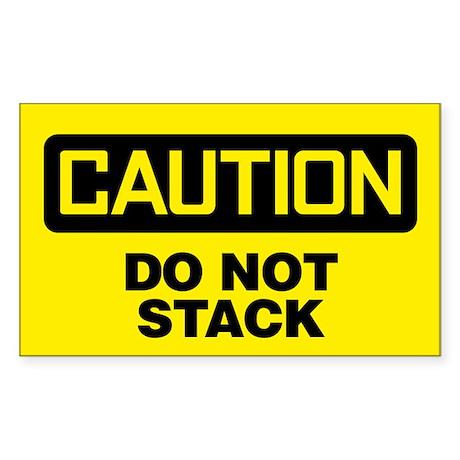 Caution: Do Not Stack Sticker