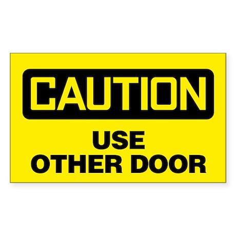 Caution: Use Other Door Sticker