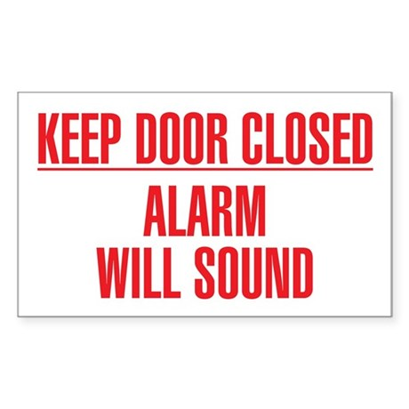 Keep Door Closed Alarm Will Sound Sticker