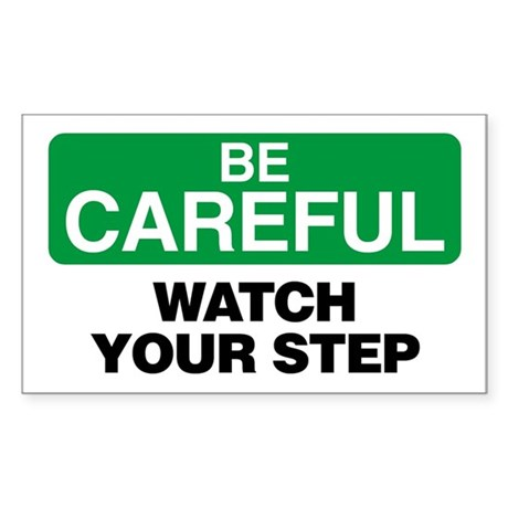 Be Careful: Watch Your Step Sticker