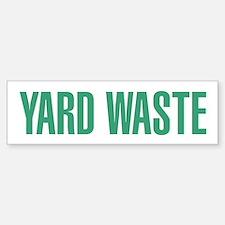 Yard Waste Bumper Bumper Sticker