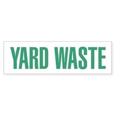Yard Waste Bumper Sticker