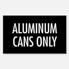 Aluminum Cans Only Sticker (Black Series)