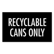 Recyclable Cans Only Sticker (Black Series)