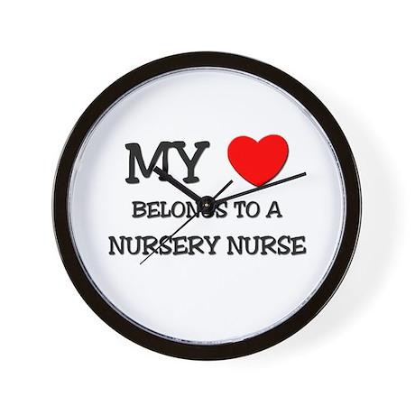 My Heart Belongs To A NURSERY NURSE Wall Clock