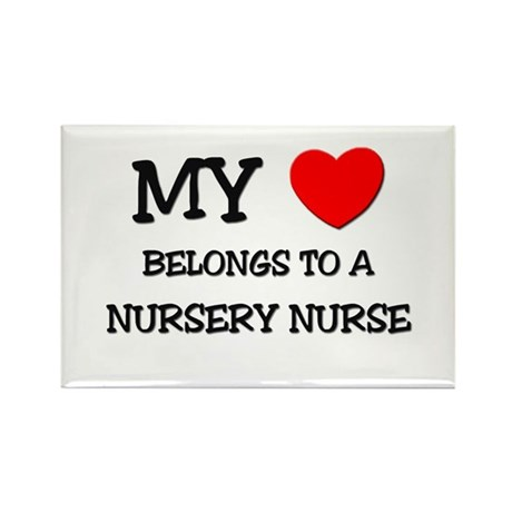 My Heart Belongs To A NURSERY NURSE Rectangle Magn