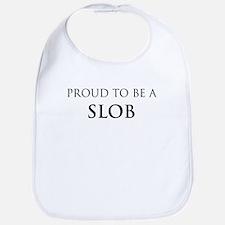 Proud Slob Bib