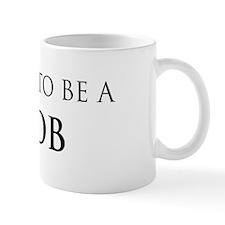 Proud Slob Mug