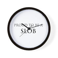Proud Slob Wall Clock