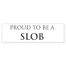 Proud Slob Bumper Bumper Sticker