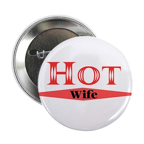 """Hot Wife 2.25"""" Button (10 pack)"""