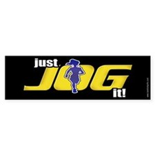 Just Jog It ... Bumper Bumper Sticker