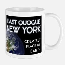 east quogue new york - greatest place on earth Mug