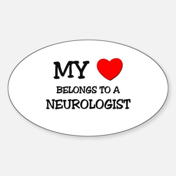 My Heart Belongs To A NEUROLOGIST Oval Decal