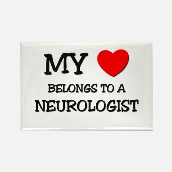My Heart Belongs To A NEUROLOGIST Rectangle Magnet